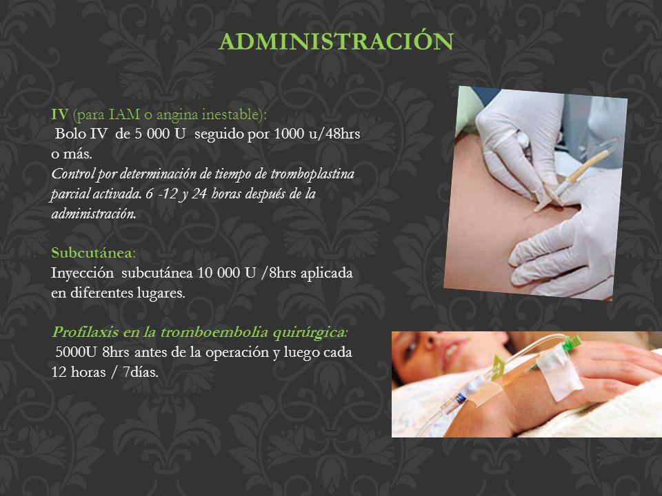 ADMINISTRACIÓN IV (para IAM o angina inestable):