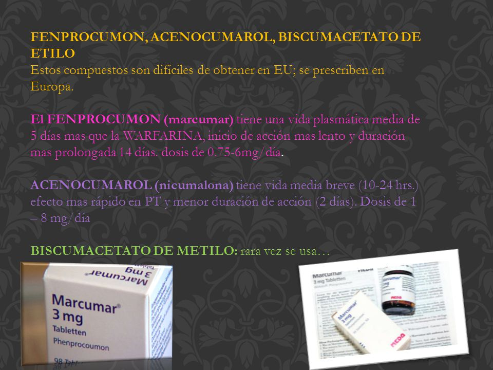 FENPROCUMON, ACENOCUMAROL, BISCUMACETATO DE ETILO