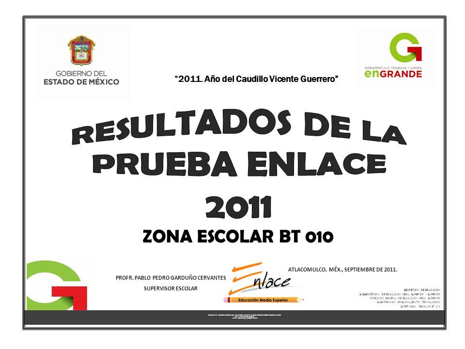RESULTADOS DE LA PRUEBA ENLACE 2011 ZONA ESCOLAR BT 010
