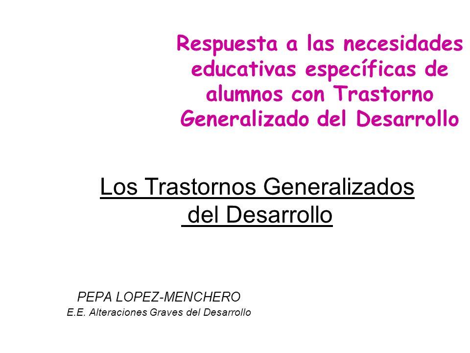 Los Trastornos Generalizados del Desarrollo