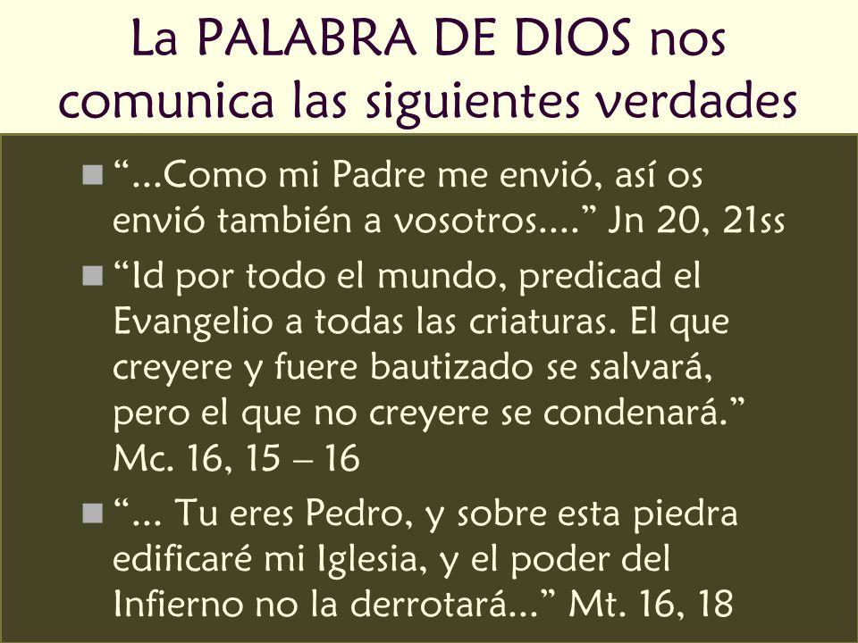 La PALABRA DE DIOS nos comunica las siguientes verdades