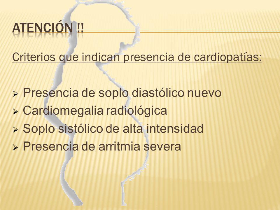 Atención !! Criterios que indican presencia de cardiopatías: