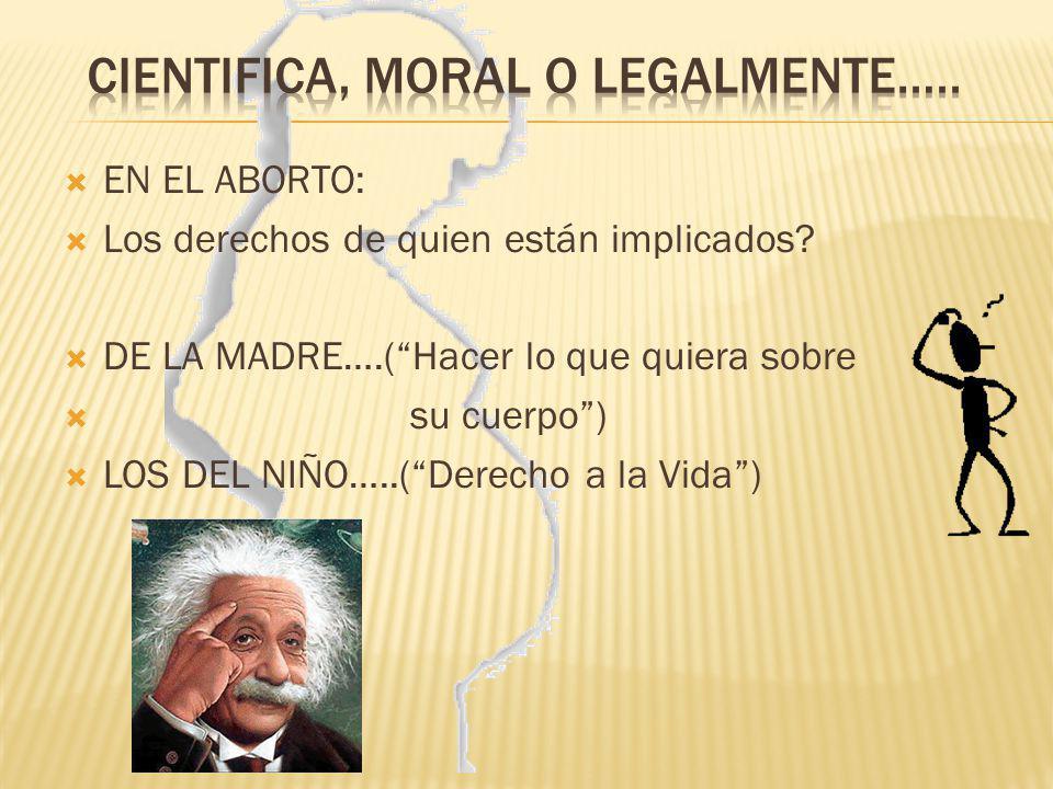 CIENTIFICA, MORAL O LEGALMENTE…..