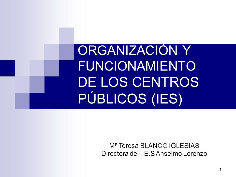 ORGANIZACIÓN Y FUNCIONAMIENTO DE LOS CENTROS PÚBLICOS (IES)