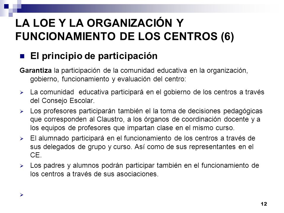 LA LOE Y LA ORGANIZACIÓN Y FUNCIONAMIENTO DE LOS CENTROS (6)