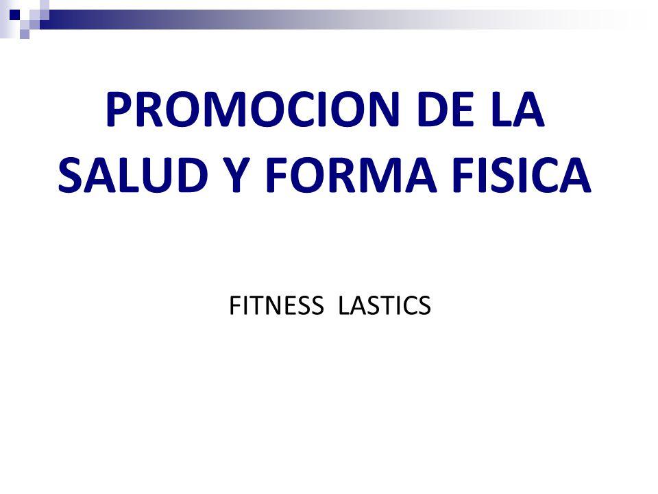 PROMOCION DE LA SALUD Y FORMA FISICA