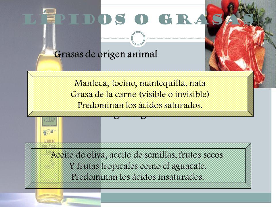Lípidos o grasas Grasas de origen animal Grasas de origen vegetal