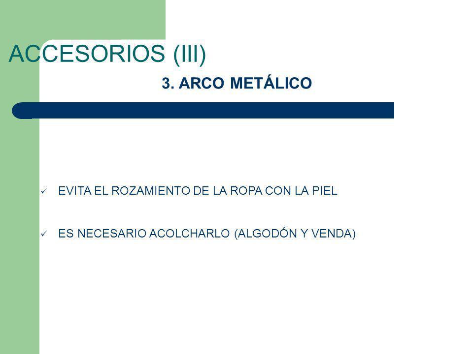 ACCESORIOS (III) 3. ARCO METÁLICO