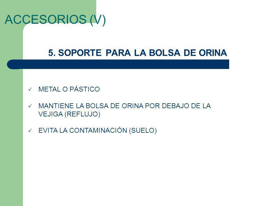 5. SOPORTE PARA LA BOLSA DE ORINA