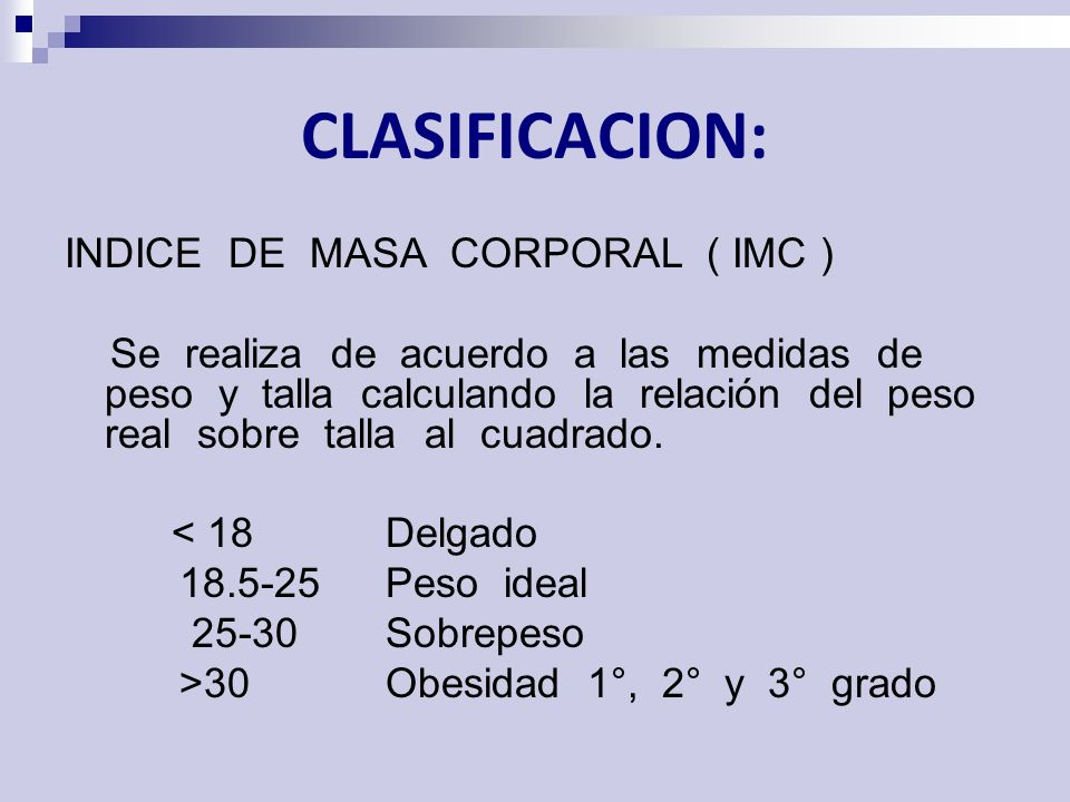 CLASIFICACION: INDICE DE MASA CORPORAL ( IMC )