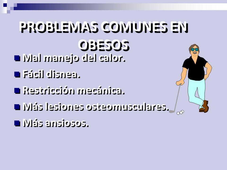 PROBLEMAS COMUNES EN OBESOS
