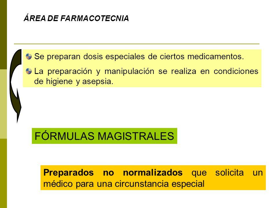 ÁREA DE FARMACOTECNIA Se preparan dosis especiales de ciertos medicamentos.
