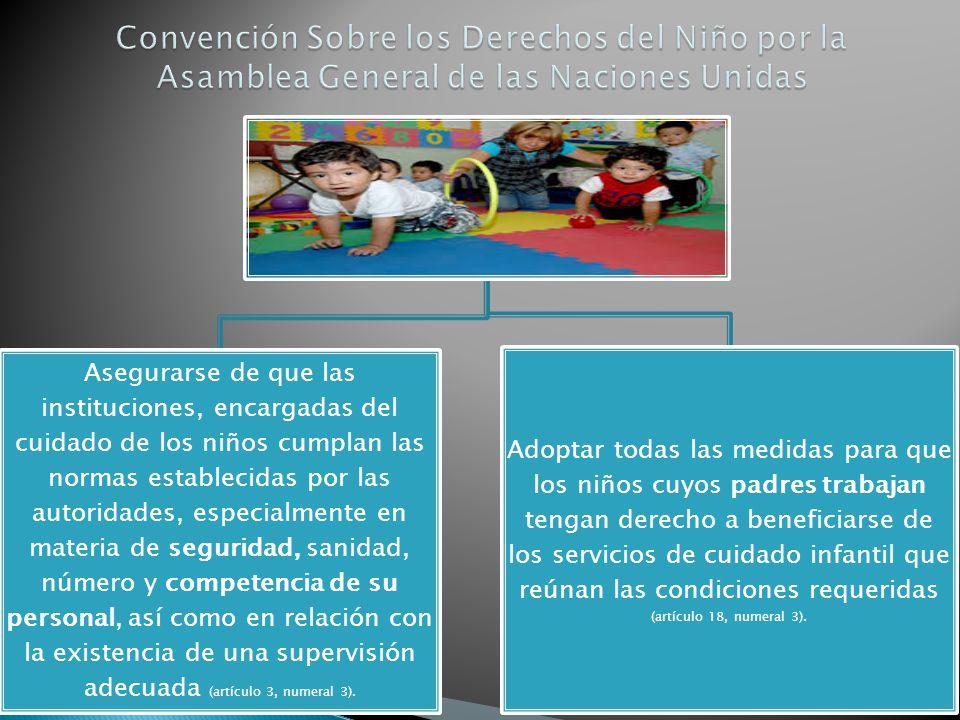 Convención Sobre los Derechos del Niño por la Asamblea General de las Naciones Unidas