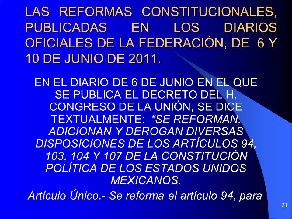 LAS REFORMAS CONSTITUCIONALES, PUBLICADAS EN LOS DIARIOS OFICIALES DE LA FEDERACIÓN, DE 6 Y 10 DE JUNIO DE 2011.