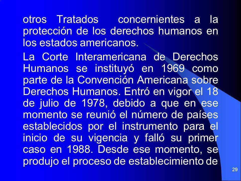 otros Tratados concernientes a la protección de los derechos humanos en los estados americanos.