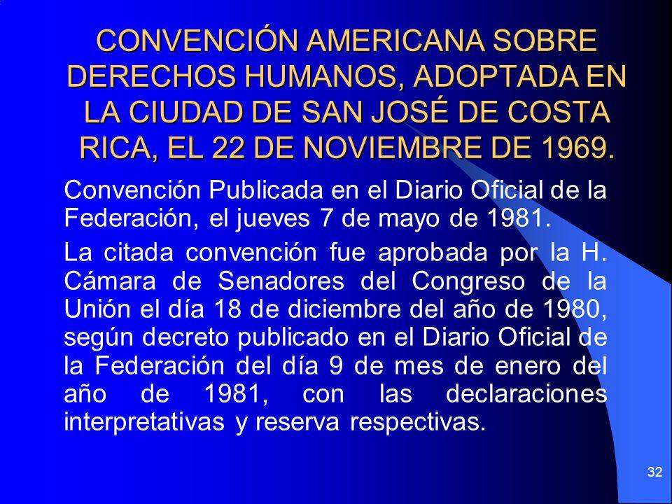 CONVENCIÓN AMERICANA SOBRE DERECHOS HUMANOS, ADOPTADA EN LA CIUDAD DE SAN JOSÉ DE COSTA RICA, EL 22 DE NOVIEMBRE DE 1969.