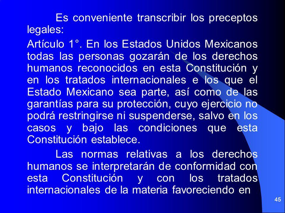 Es conveniente transcribir los preceptos legales: Artículo 1°
