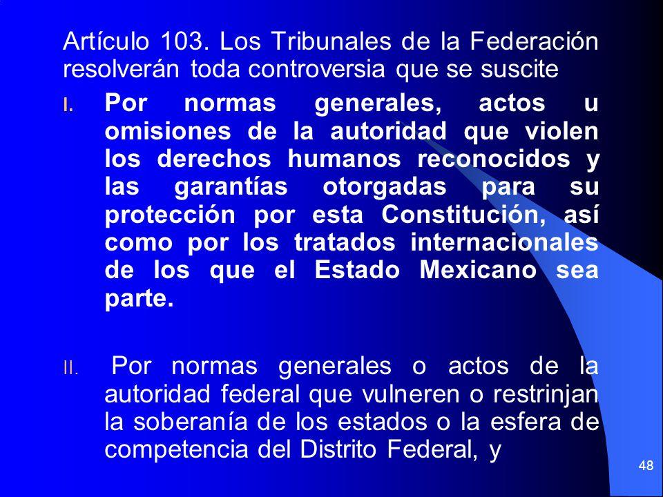 Artículo 103. Los Tribunales de la Federación resolverán toda controversia que se suscite