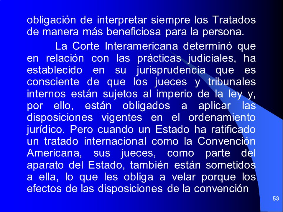 obligación de interpretar siempre los Tratados de manera más beneficiosa para la persona.