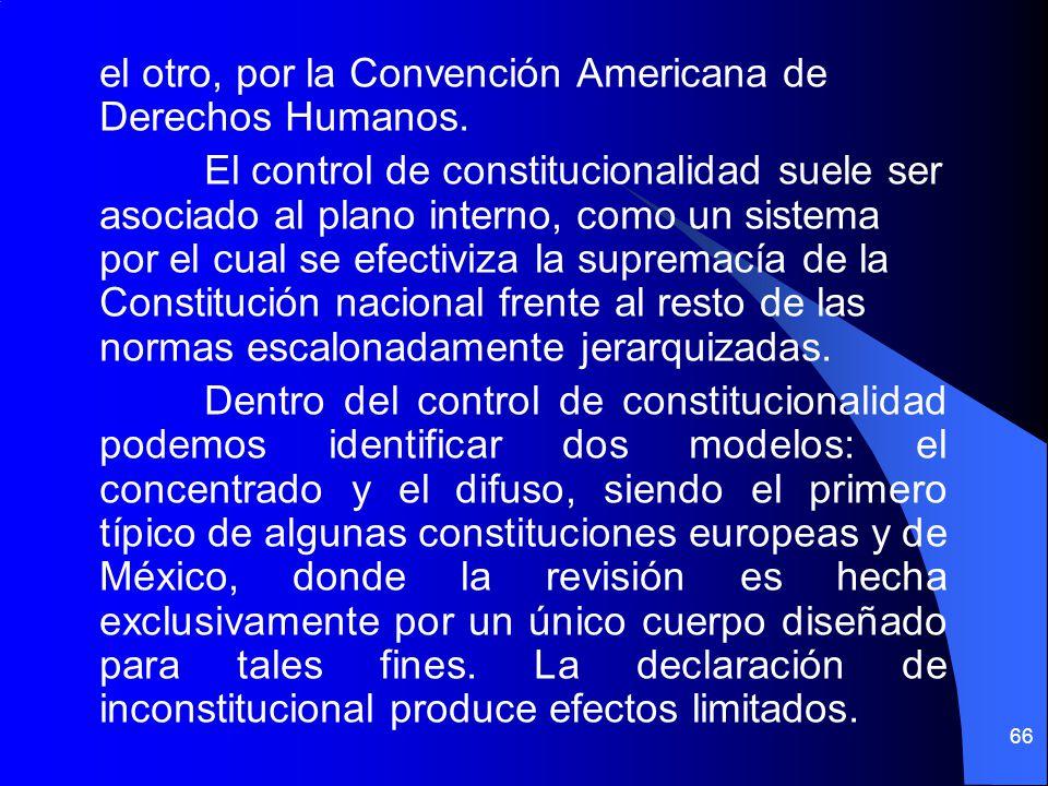 el otro, por la Convención Americana de Derechos Humanos