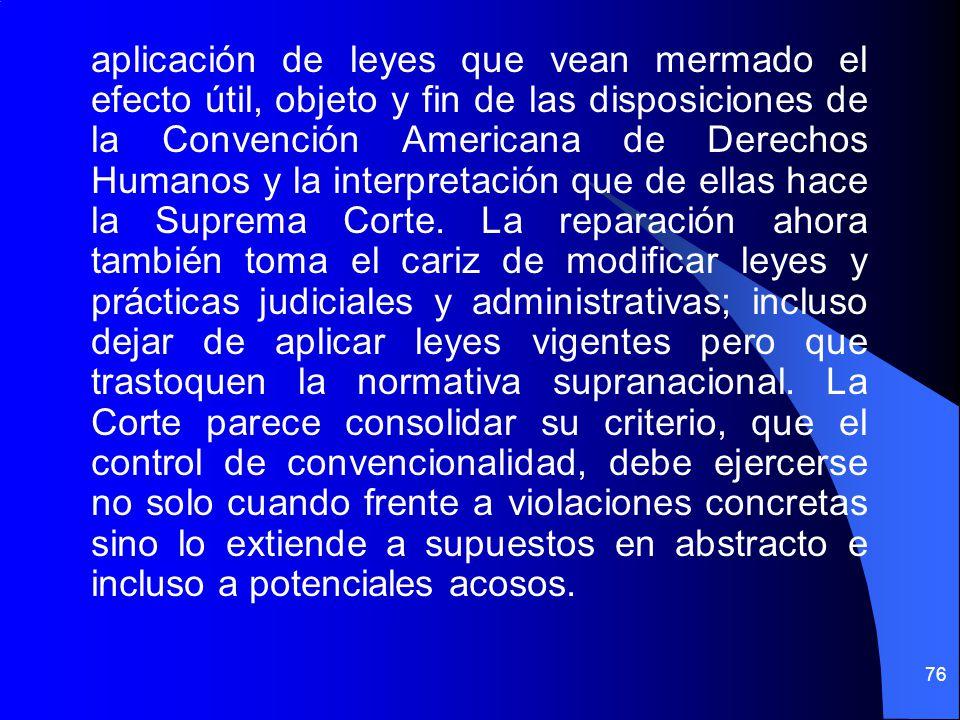 aplicación de leyes que vean mermado el efecto útil, objeto y fin de las disposiciones de la Convención Americana de Derechos Humanos y la interpretación que de ellas hace la Suprema Corte.