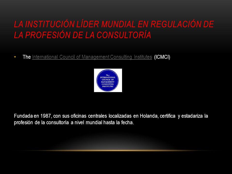 La institución líder mundial en regulación de la profesión de la consultoría