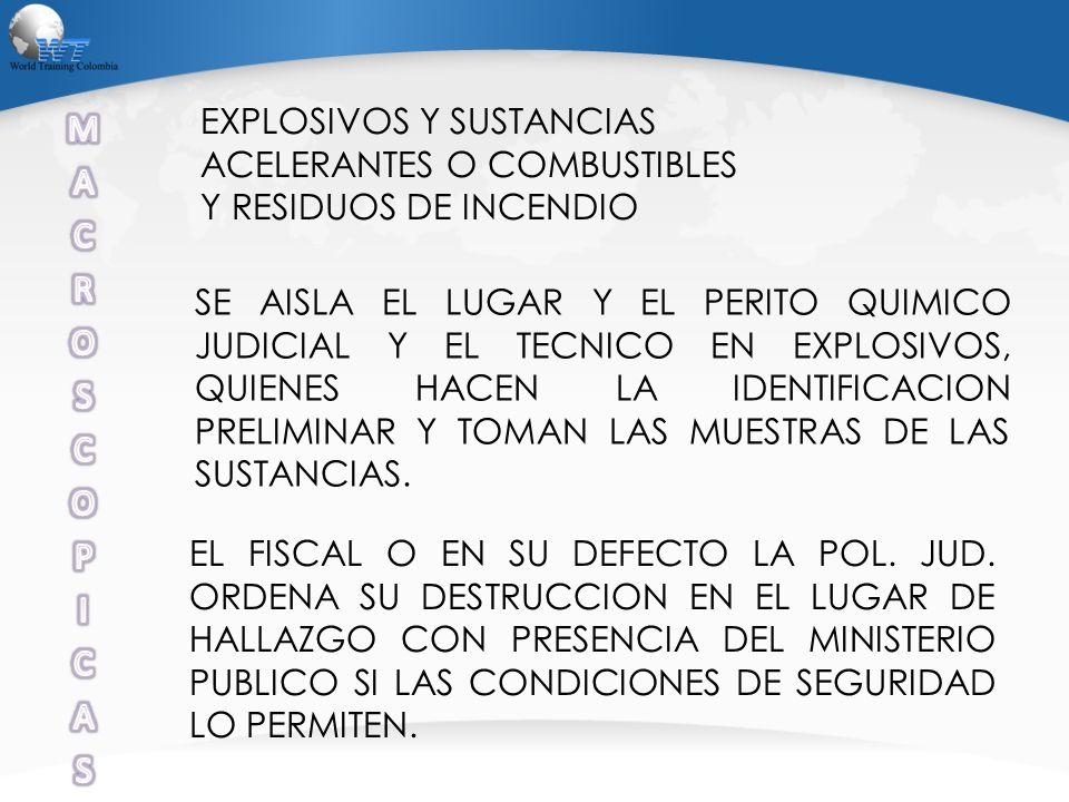 MA. C. R. O. S. P. I. EXPLOSIVOS Y SUSTANCIAS ACELERANTES O COMBUSTIBLES Y RESIDUOS DE INCENDIO.