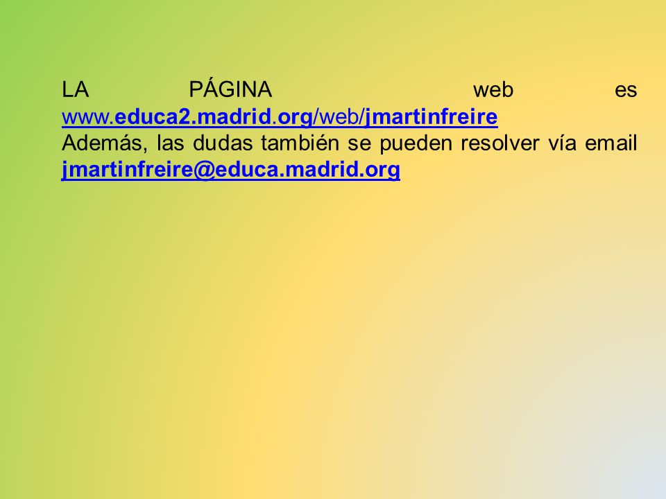 LA PÁGINA web es www.educa2.madrid.org/web/jmartinfreire