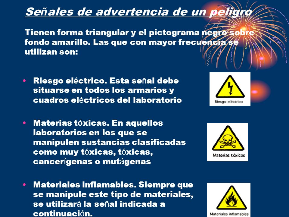 Señales de advertencia de un peligro Tienen forma triangular y el pictograma negro sobre fondo amarillo. Las que con mayor frecuencia se utilizan son: