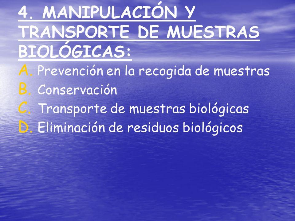 4. MANIPULACIÓN Y TRANSPORTE DE MUESTRAS BIOLÓGICAS: