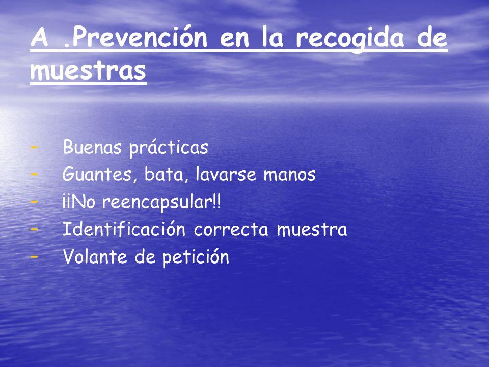 A .Prevención en la recogida de muestras