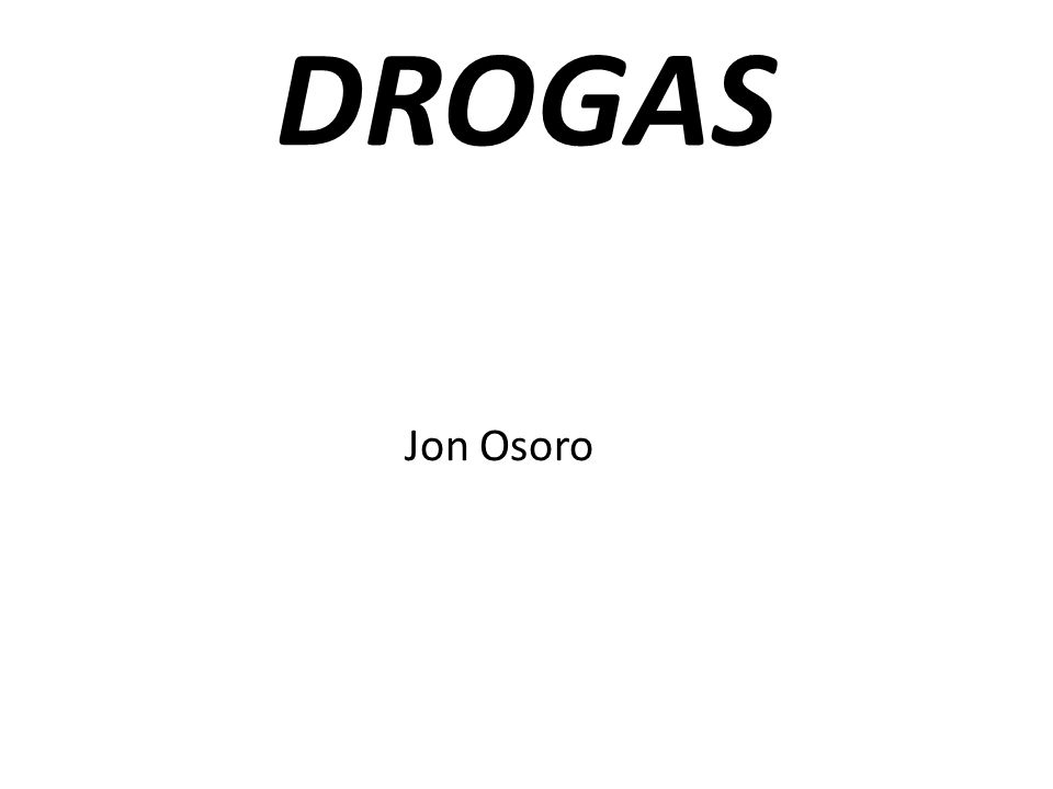 DROGAS Jon Osoro