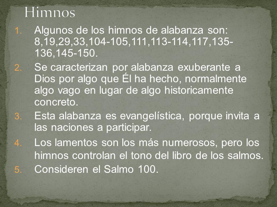Himnos Algunos de los himnos de alabanza son: 8,19,29,33,104-105,111,113-114,117,135- 136,145-150.