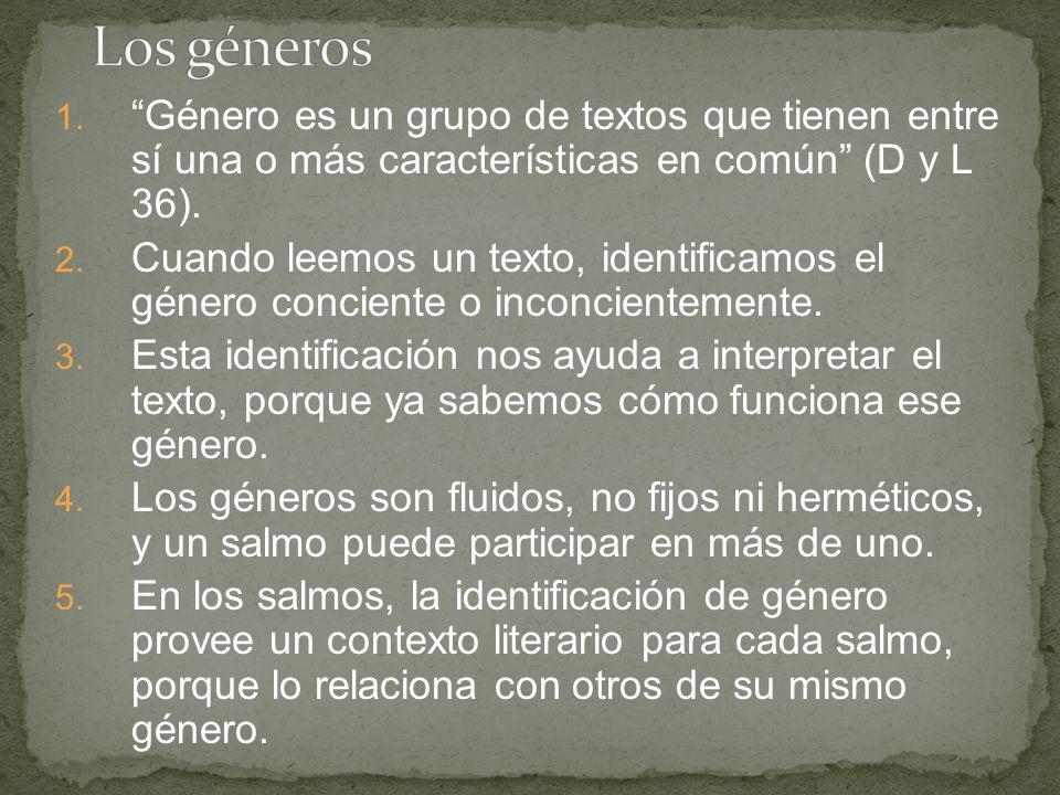Los géneros Género es un grupo de textos que tienen entre sí una o más características en común (D y L 36).