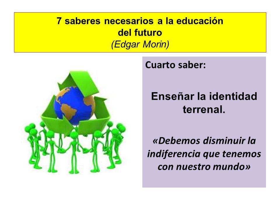 7 saberes necesarios a la educación del futuro (Edgar Morin)