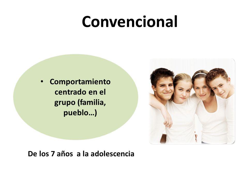 Convencional Comportamiento centrado en el grupo (familia, pueblo…)