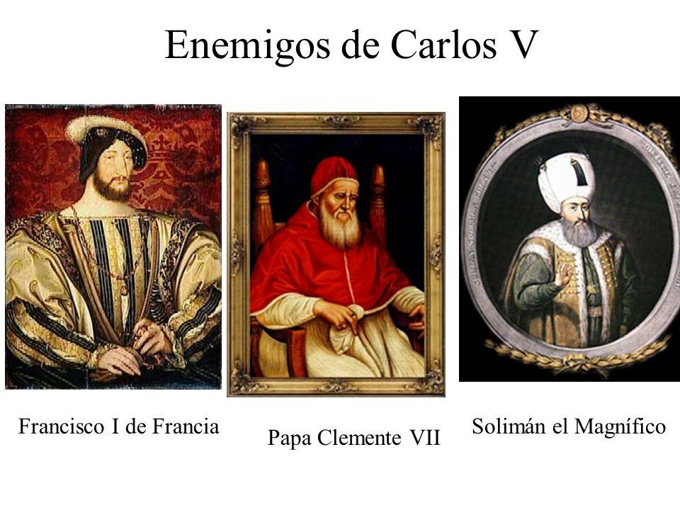 Enemigos de Carlos V Francisco I de Francia Solimán el Magnífico