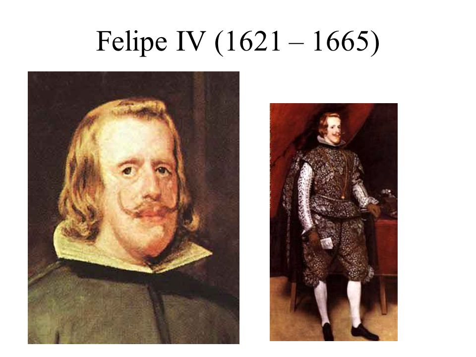 Felipe IV (1621 – 1665)
