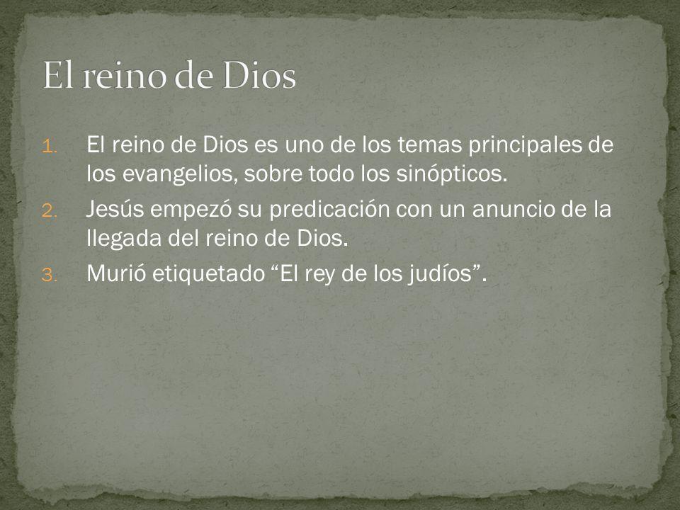 El reino de Dios El reino de Dios es uno de los temas principales de los evangelios, sobre todo los sinópticos.