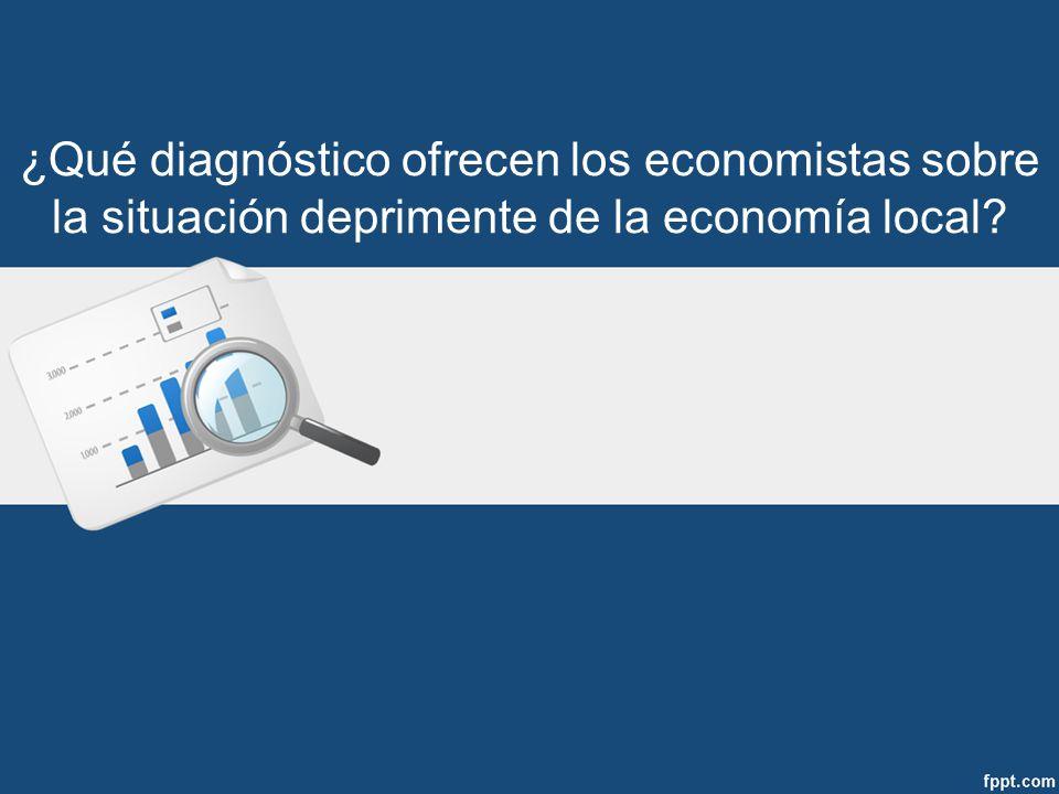 ¿Qué diagnóstico ofrecen los economistas sobre la situación deprimente de la economía local