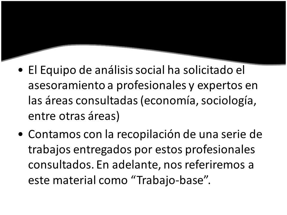 El Equipo de análisis social ha solicitado el asesoramiento a profesionales y expertos en las áreas consultadas (economía, sociología, entre otras áreas)