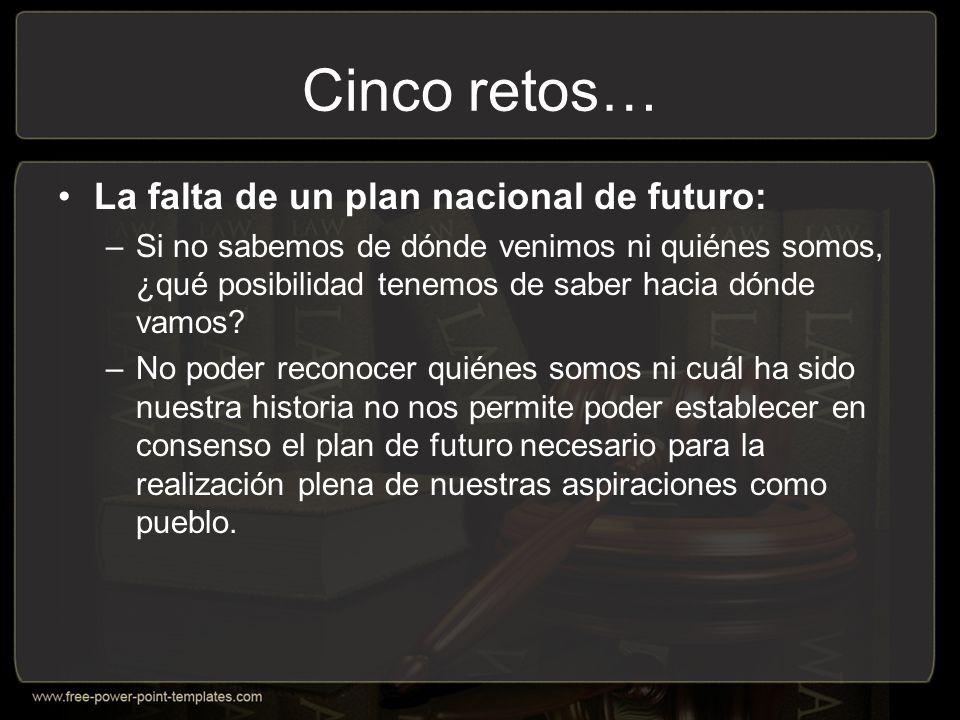 Cinco retos… La falta de un plan nacional de futuro: