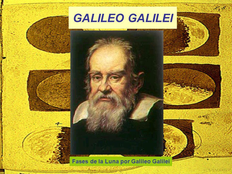GALILEO GALILEI Fases de la Luna por Galileo Galilei