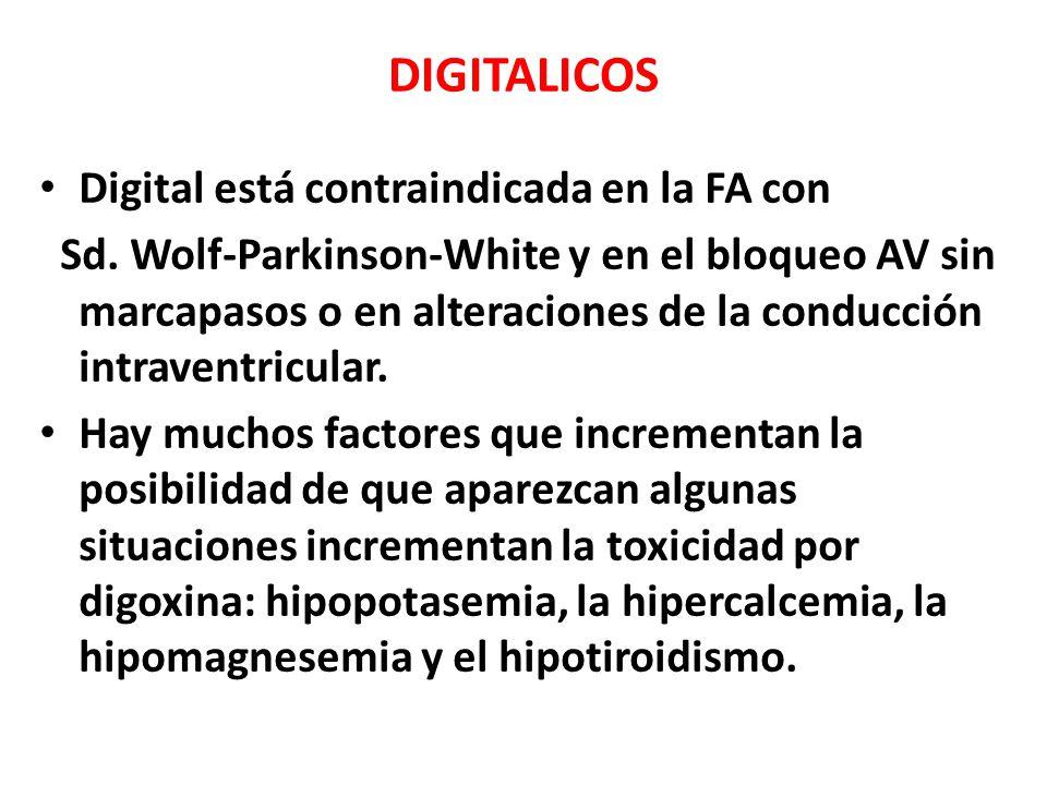 DIGITALICOS Digital está contraindicada en la FA con