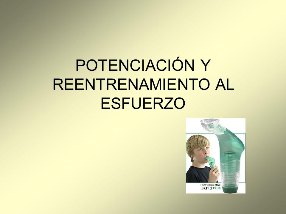 POTENCIACIÓN Y REENTRENAMIENTO AL ESFUERZO