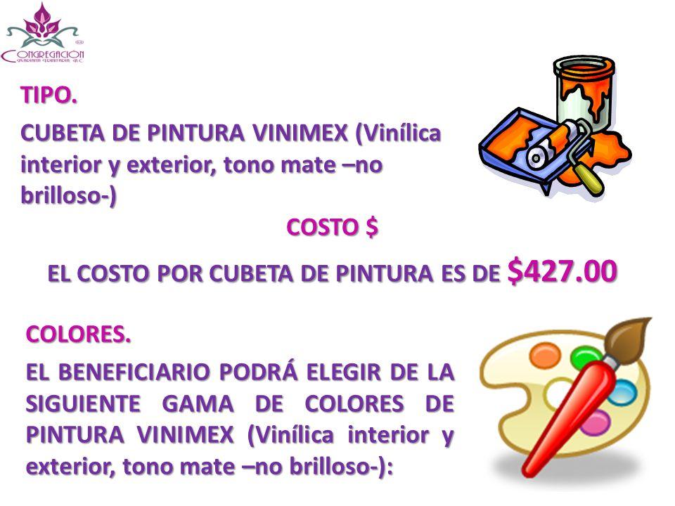 EL COSTO POR CUBETA DE PINTURA ES DE $427.00
