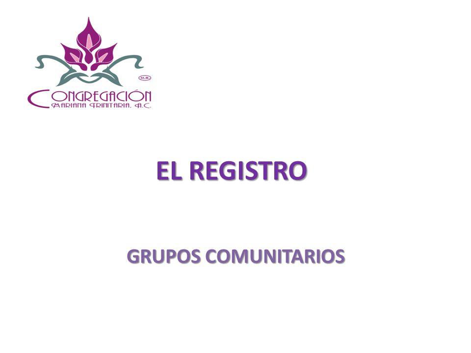 EL REGISTRO GRUPOS COMUNITARIOS