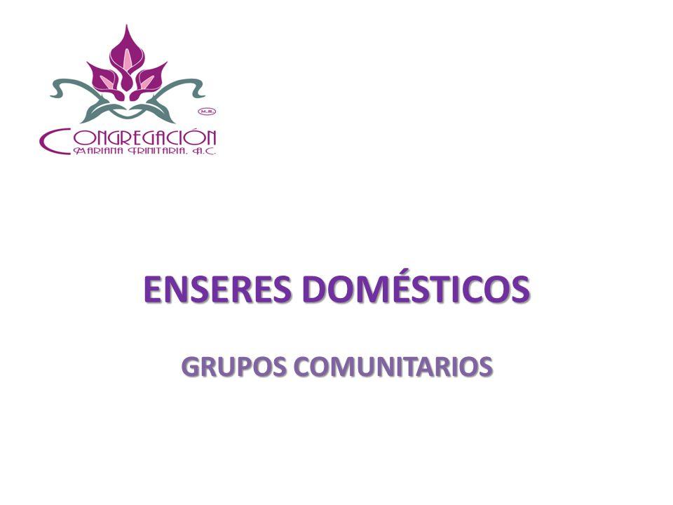 ENSERES DOMÉSTICOS GRUPOS COMUNITARIOS