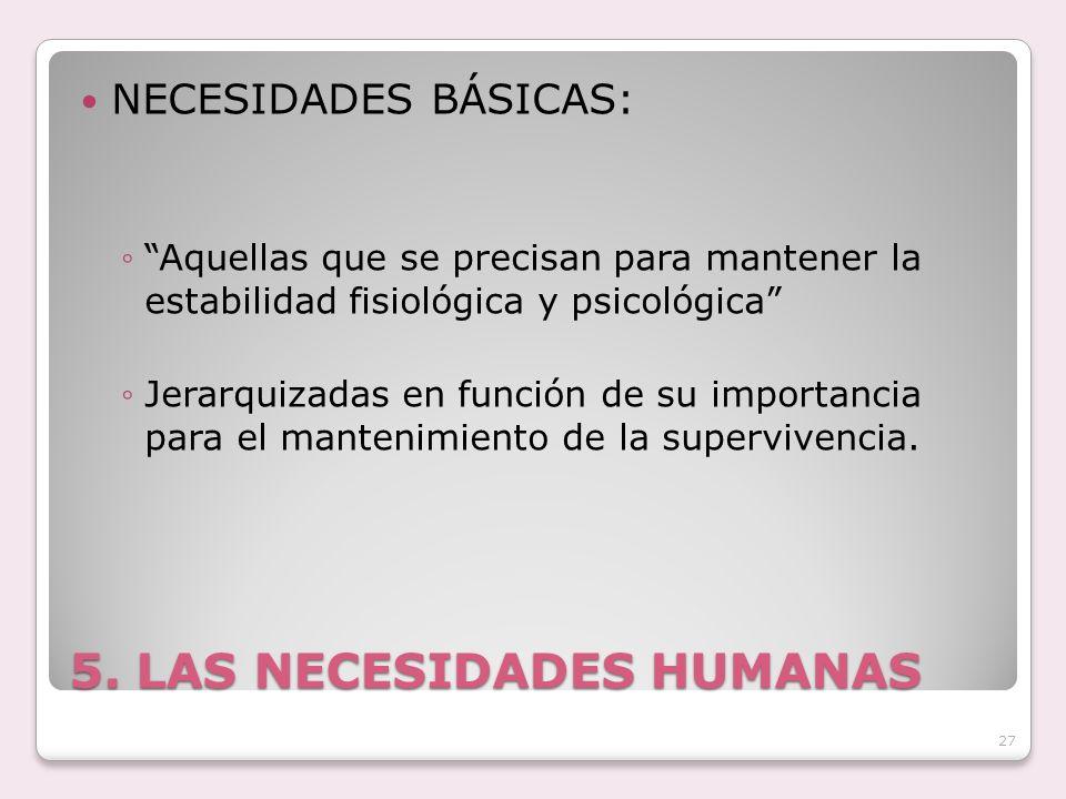 5. LAS NECESIDADES HUMANAS