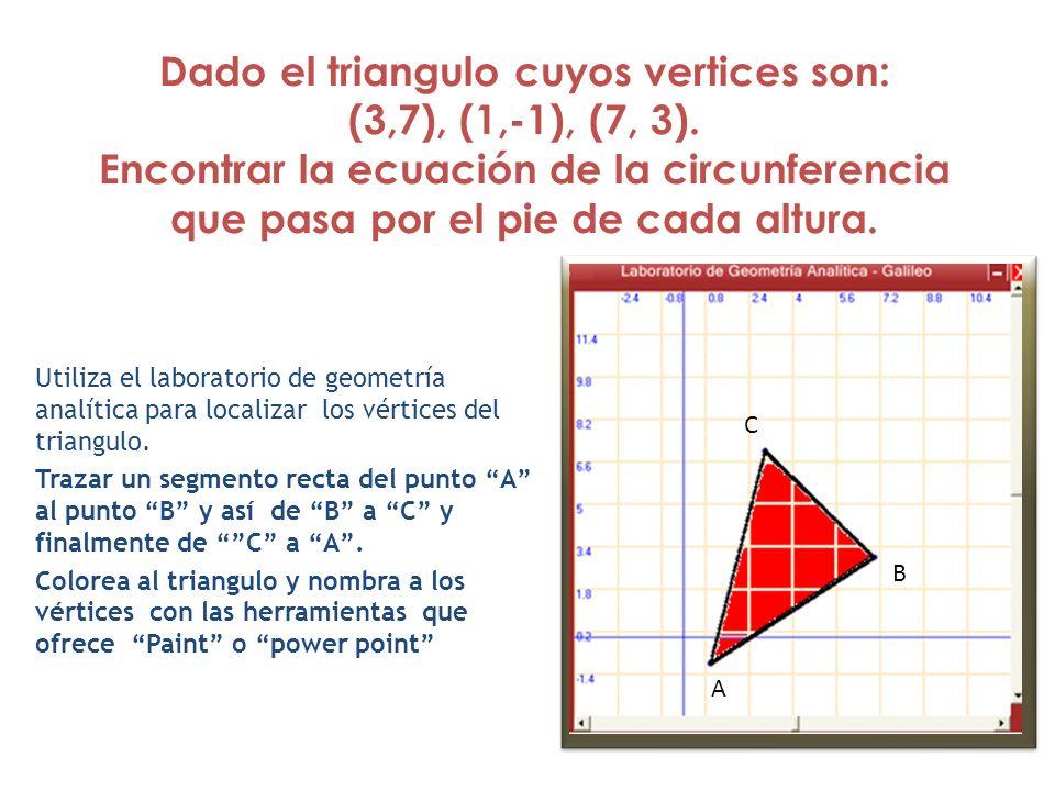 Dado el triangulo cuyos vertices son:
